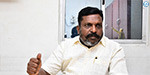 Two teams of Amma are trying to get paid for money and money: Thirumavalavan interview