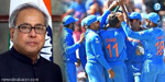 president Pranab congratulate indian team for entering  into the World Cup quarter-finals
